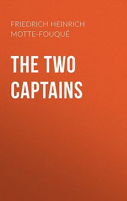 Friedrich Heinrich Karl de La Motte-Fouqué - The Two Captains