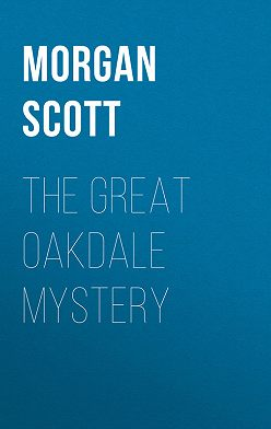 Morgan Scott - The Great Oakdale Mystery