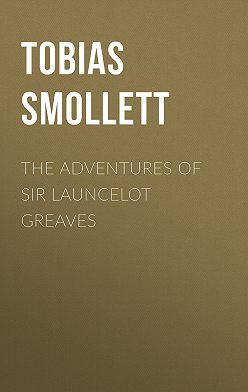 Tobias Smollett - The Adventures of Sir Launcelot Greaves