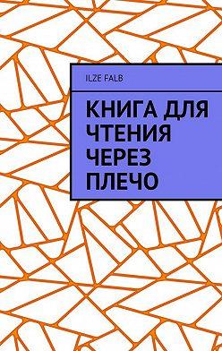 Ilze Falb - Книга для чтения через плечо