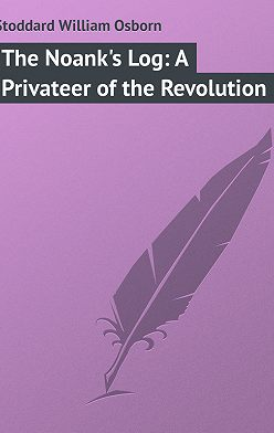 William Stoddard - The Noank's Log: A Privateer of the Revolution