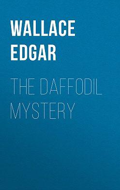 Edgar Wallace - The Daffodil Mystery