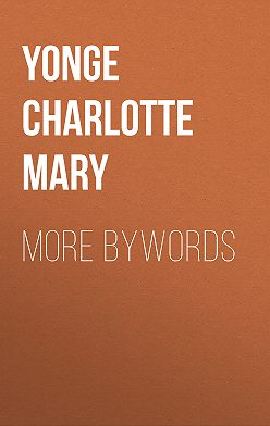 Charlotte Yonge - More Bywords