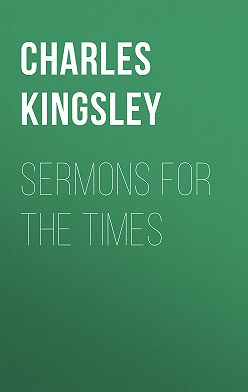Charles Kingsley - Sermons for the Times