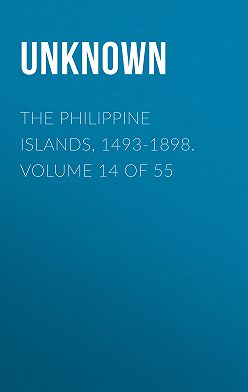 Unknown - The Philippine Islands, 1493-1898. Volume 14 of 55