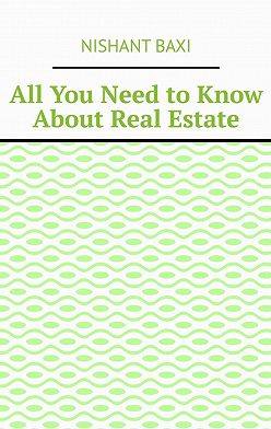 Nishant Baxi - All You Need to Know About Real Estate