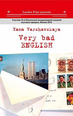 Яна Варшавская - Very bad English / Очень плохой English