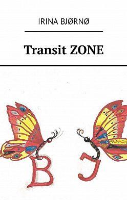 Irina Bjørnø - TransitZONE