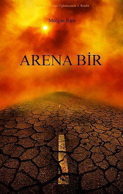 Морган Райс - Arena Bir