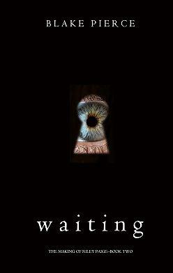 Блейк Пирс - Waiting
