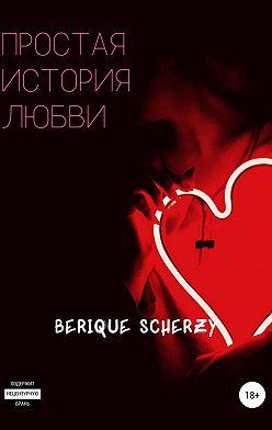 Berique Scherzy - Простая история любви