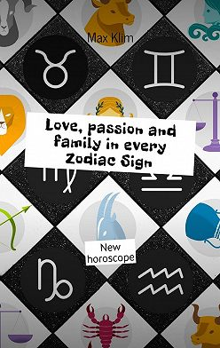 Max Klim - Love, passion and family in every Zodiac Sign. New horoscope