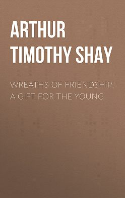Timothy Arthur - Wreaths of Friendship: A Gift for the Young