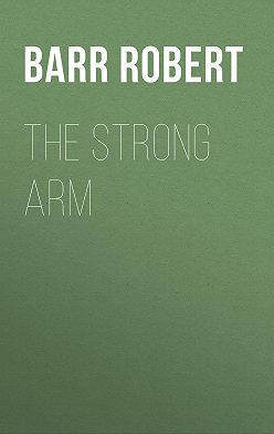 Robert Barr - The Strong Arm