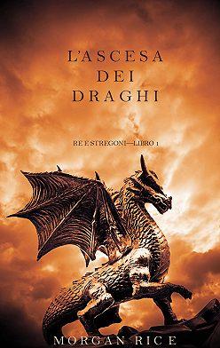 Морган Райс - L'ascesa dei Draghi