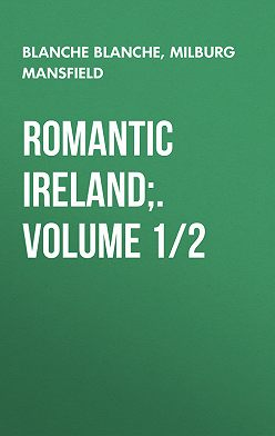 Milburg Mansfield - Romantic Ireland;. Volume 1/2