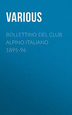Various - Bollettino del Club Alpino Italiano 1895-96