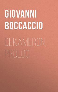 Джованни Боккаччо - Dekameron, Prolog