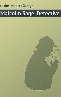 Herbert Jenkins - Malcolm Sage, Detective