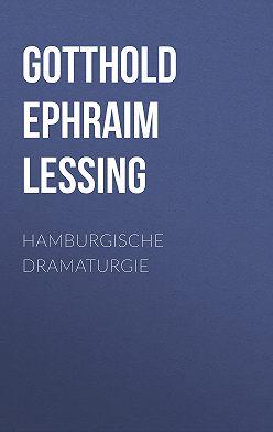 Готхольд Лессинг - Hamburgische Dramaturgie