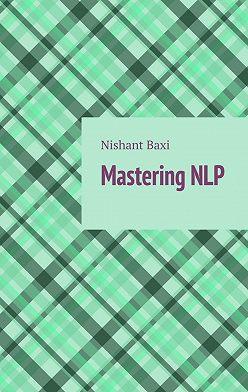 Nishant Baxi - MasteringNLP