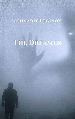 Gennadiy Loginov - The Dreamer