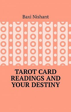 Baxi Nishant - Tarot Card Readings And Your Destiny
