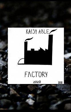 Kaisy ABLE - Factory