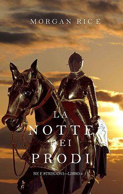 Морган Райс - La Notte dei Prodi