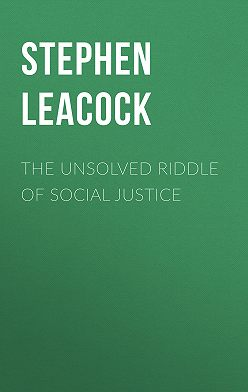 Стивен Ликок - The Unsolved Riddle of Social Justice