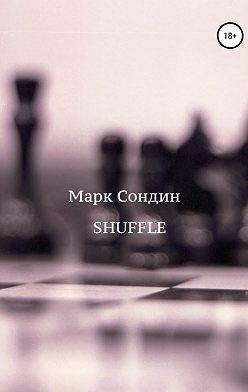 Марк Сондин - Shuffle