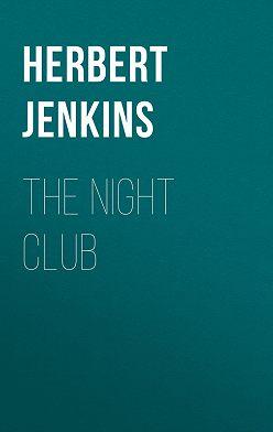 Herbert Jenkins - The Night Club