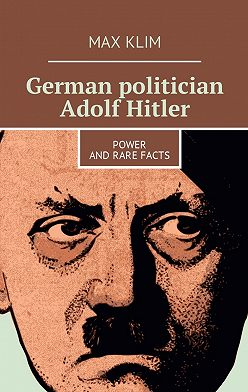 Max Klim - German politician Adolf Hitler. Power and rare facts
