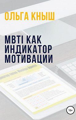 Ольга Кныш - MBTI как индикатор мотивации