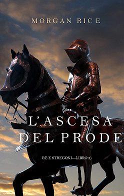 Морган Райс - L'ascesa Del Prode