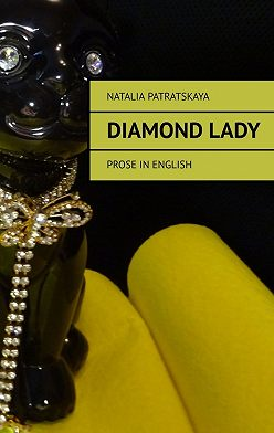 Natalia Patratskaya - Diamond lady. Prose inenglish