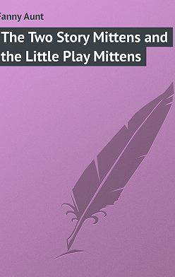 Aunt Fanny - The Two Story Mittens and the Little Play Mittens