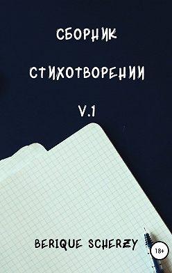 Berique Scherzy - Сборник стихов, ч.1
