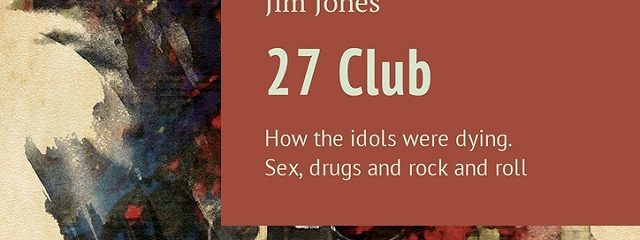 27 Club. How the idols were dying. Sex, drugs and rock and roll