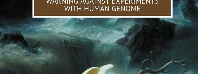 Mistake ofGods. Warning against experiments with human genome