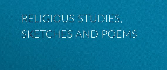 Religious Studies, Sketches and Poems
