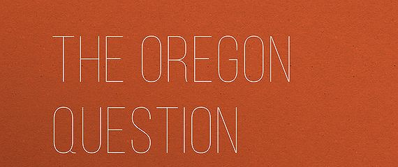 The Oregon Question