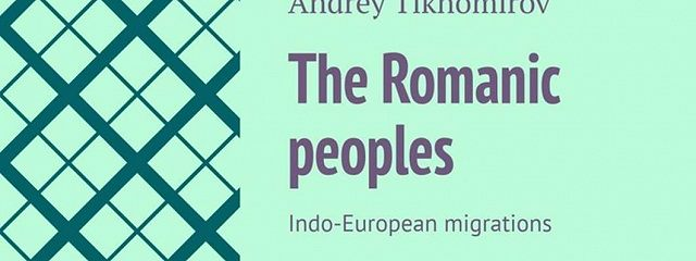 The Romanic peoples. Indo-European migrations
