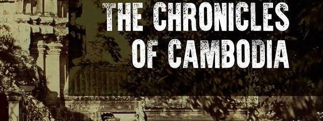 The Chronicles of Cambodia