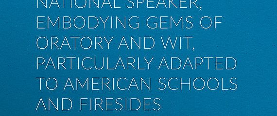 Beadle's Dime National Speaker, Embodying Gems of Oratory and Wit, Particularly Adapted to American Schools and Firesides