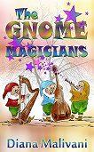 Diana Malivani -The Gnome Magicians