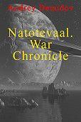 Андрей Демидов -Natotevaal. War Chronicle