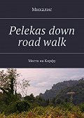Михалис -Pelekas down road walk. Места на Корфу