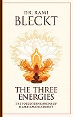 Rami Bleckt -The Three Energies. The Forgotten Canons of Health and Harmony