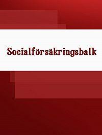 Sverige -Socialförsäkringsbalk